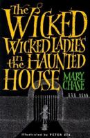 The Wicked, Wicked Ladies in the Haunted House