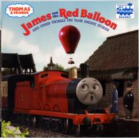 James and the Red Balloon, and Other Thomas the Tank Engine Stories