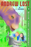 With the Dinosaurs / by J.C. Greenburg ; Illustrated by Jan Gerardi