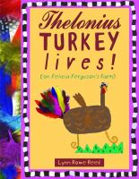 Thelonius Turkey Lives! (on Felicia Ferguson's Farm)