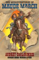 The Misadventures of Maude Marche, Or, Trouble Rides A Fast Horse