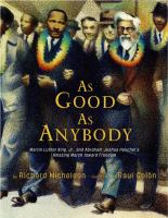 As good as anybody : Martin Luther King and Abraham Joshua Heschel's amazing march towards freedom
