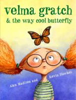 Velma Gratch & the Way Cool Butterfly