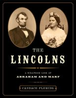 The Lincolns: A Scrapbook Look at Abraham and Mary