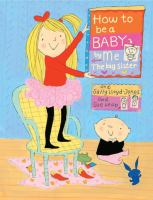 How to Be A Baby by Me, the Big Sister (and Sally Lloyd-Jones and Sue Heap)
