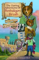 The Daring Adventures of Penhaligon Brush