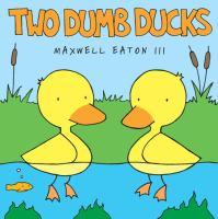 Two Dumb Ducks