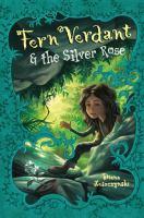 Fern Verdant & the Silver Rose
