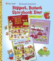 Richard Scarry's Biggest, Busiest Storybook Ever