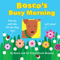 Bosco's Busy Morning
