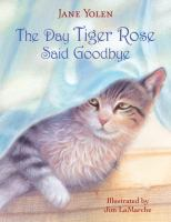 The Day Tiger Rose Said Good-bye