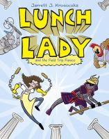Lunch Lady and the Field Trip Fiasco