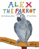 Alex the Parrot : No Ordinary Bird