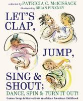 Let's Clap, Jump, Sing, & Shout; Dance, Spin & Turn It Out!