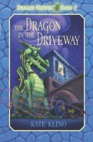 Dragon Keepers #2: The Dragon in the Driveway