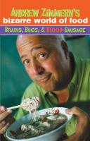 Andrew Zimmern's Bizarre World of Food