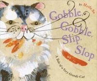 Gobble, Gobble, Slip, Slop