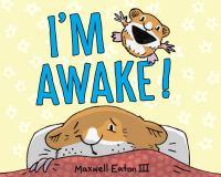 I'm Awake!