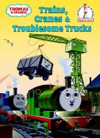 Trains, Cranes & Troublesome Trucks