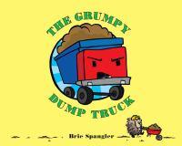 The Grumpy Dump Truck
