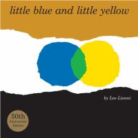 Little Blue and Little Yellow