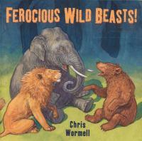 Ferocious Wild Beasts!