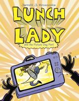 Lunch Lady and the Picture Day Peril / Jarrett J. Krosoczka