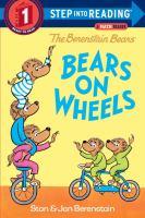The Berenstain Bears. Bears on Wheels