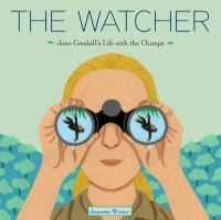 The watcher [electronic resource (ebook from OverDrive)] : Jane Goodall's Life with the Chimps