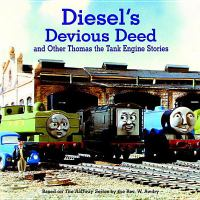 Diesel's Devious Deed and Other Thomas the Tank Engine Stories