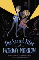 The Secret Files of Fairday Morrow