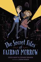 The Secret Files of Fairday Morrow