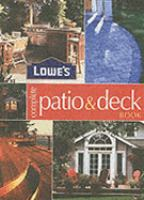 Lowe's Complete Patio & Deck Book