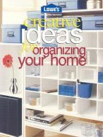 Lowe's Creative Ideas for Organizing your Home