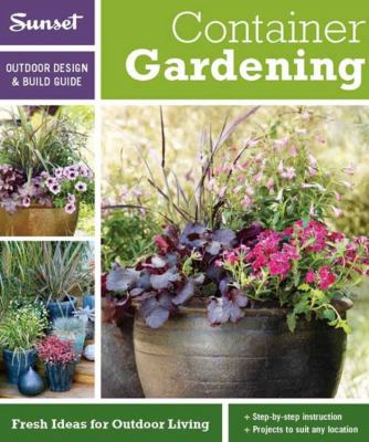 Container Gardening: Fresh Ideas for Outdoor Living Book Cover
