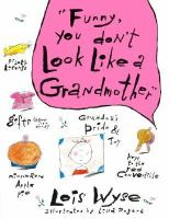 """Funny, You Don't Look Like A Grandmother"""