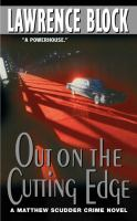 Out On The Cutting Edge : A Matthew Scudder Crime Novel