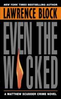 Even The Wicked : A Matthew Scudder Mystery