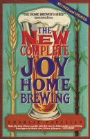 The New Complete Joy of Home Brewing