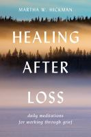 Healing After Loss; Daily Meditations For Working Through Grief