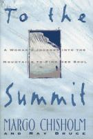 To the Summit . / C Margo Chisholm and Ray Bruce