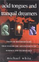 Acid Tongues and Tranquil Dreamers