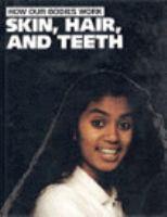 Skin, Hair, And Teeth
