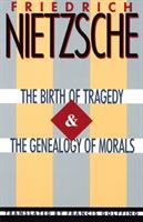 The Birth of Tragedy and the Genealogy of Morals