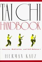 Tai Chi Handbook: Exercise, Meditation, And Self-defense