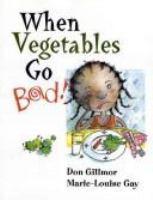 When Vegetables Go Bad!