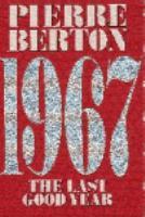 1967, the Last Good Year