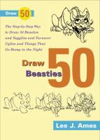 Draw 50 Beasties and Yugglies and Turnover Uglies and Things That Go Bump in the Night