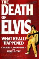 The Death Of Elvis : What Really Happened