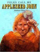 Folks Call Me Appleseed John